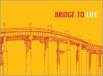 Bridge to Life - updated