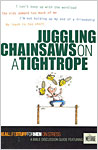 Real Stuff: Juggling Chainsaws On A Tightrope