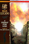 Life Lessons with Max Lucado - A Thirst for God