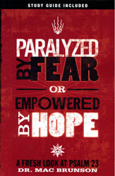 Paralyzed By Fear or Empowered By Hope
