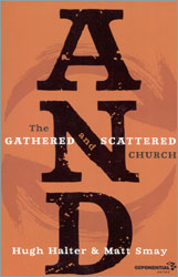 AND - Gathered and Scattered Church