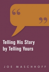Telling His Story by Telling Yours
