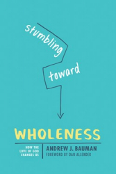 Stumbling Toward Wholeness
