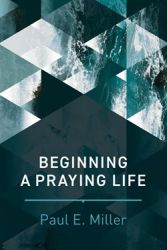Beginning A Praying Life
