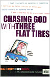 Real Stuff: Chasing God With Three Flat Tires