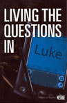 Living the Questions in Luke
