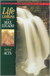 Life Lessons with Max Lucado - Acts
