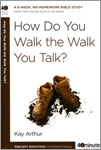 40 Minute Bible Studies - How Do You Walk The Walk You Talk?