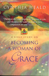 Becoming A Woman of Grace - Bible Study