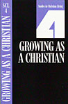 Studies in Christian Living - Growing As A Christian